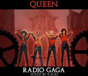 Radio Ga Ga 'Extended 2012 Mix' (by Kacio)